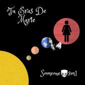 Tu Eras de Marte von Someone Sm1