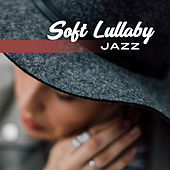 Soft Lullaby Jazz von Gold Lounge