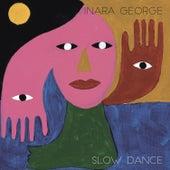 Slow Dance by Inara George