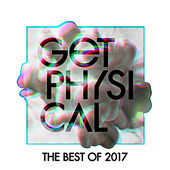 The Best of Get Physical 2017 by Various Artists