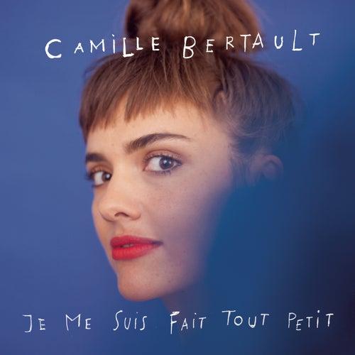 Je me suis fait tout petit de Camille Bertault