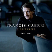 L'essentiel 1977-2017 von Francis Cabrel