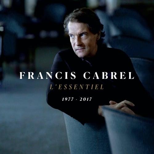 L'essentiel 1977-2017 by Francis Cabrel