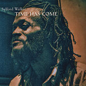 Time Has Come by Sylford Walker
