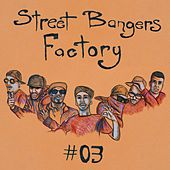 Street Bangers Factory, Vol. 3 by Various Artists