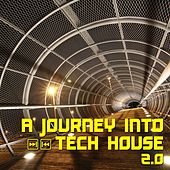 A Journey into Tech House, 2.0 by Various Artists
