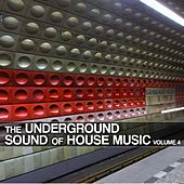 The Underground Sound of House Music, Vol. 4 de Various Artists