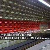 The Underground Sound of House Music, Vol. 4 von Various Artists