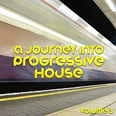 A Journey into Progressive House, Vol. 3 de Various Artists