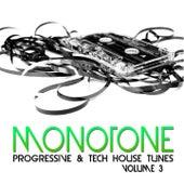 Monotone, Vol. 3 (Progressive & Tech House Tunes) by Various Artists