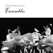Mediterranean Voices : Ensembles by Various Artists