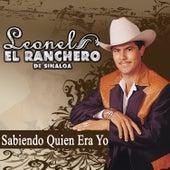 Sabiendo Quien Era Yo by Leonel El Ranchero De Sinaloa