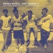 Uns Amigos 2 de Pedro Ratão