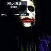 Serious de Trial and Error
