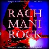 Rachmanirock (feat. Dr. Kok) - Single by Sergei Rachmaninoff