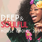Deep and Soulful House Choice 2017 by Various Artists