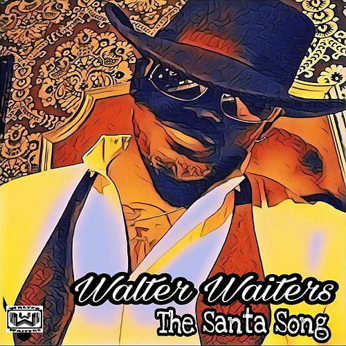 The Santa Song by Walter Waiters