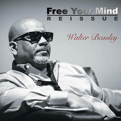 Free Your Mind (Reissue) von Walter Beasley