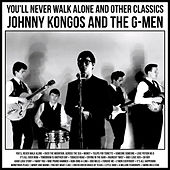 You'll Never Walk Alone And Other Classics von Johnny Kongos and the G-Men