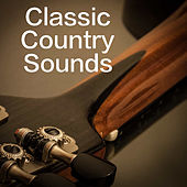 Classic Country Sounds by Various Artists