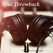 Soul Throwback by Various Artists
