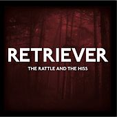 The Rattle And The Hiss E.P. de Retriever