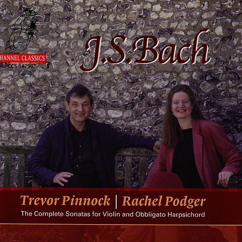 Bach: The Complete Sonatas for Violin and Obbligato Harpsichord by Rachel Podger