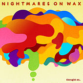 Thought So… von Nightmares on Wax