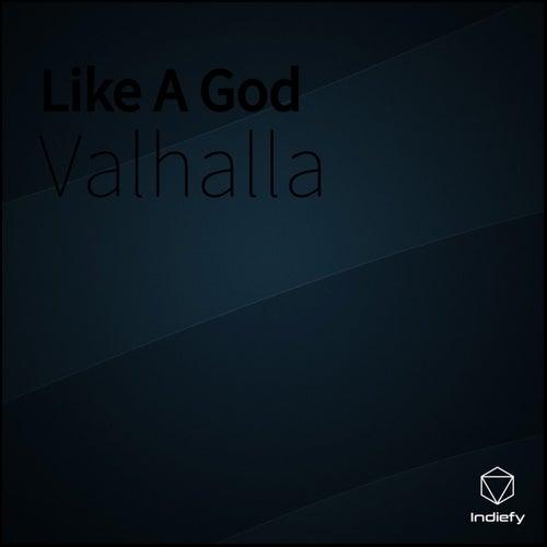 Like A God by Valhalla
