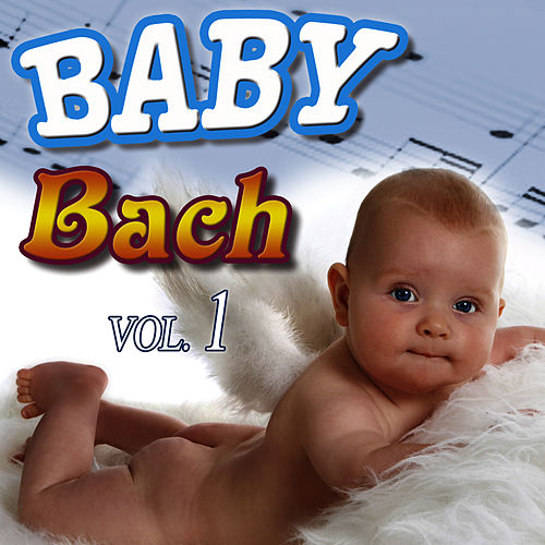 Baby Bach Vol.1 by Baby Bach Orchestra