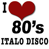 I Love Italo Disco by The Eighty Group