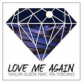 Love Me Again (feat. Pia Toscano) by Taylor Olson