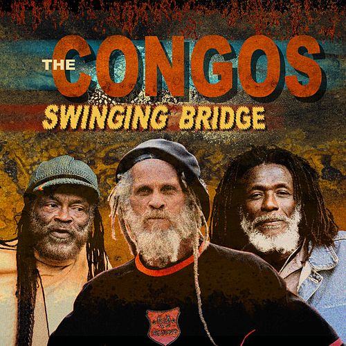 Swinging Bridge by The Congos