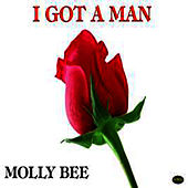 I Got A Man by Molly Bee