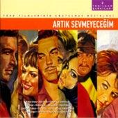 Yesilçam Sarkilari 2 - Artik Sevmeyecegim by Various Artists