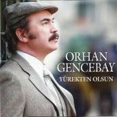Yürekten Olsun von Orhan Gencebay