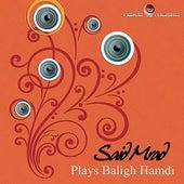 Said Mrad Plays Baligh Hamdi by Said Mrad
