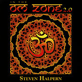 In the Om Zone 2.0 von Steven Halpern
