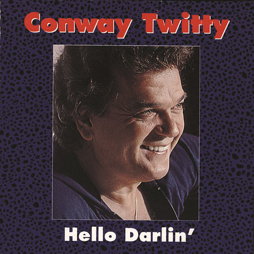 Hello Darlin' (MCA Special Products) by Conway Twitty