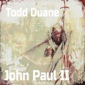 John Paul II by Todd Duane