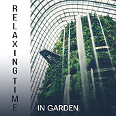 Relaxing Time in Garden by Nature Sound Series