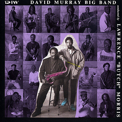 David Murray Big Band by David Murray Big Band