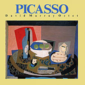 Picasso by David Murray Octet