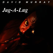 Jug-A-Lug de David Murray