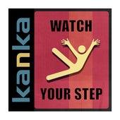 Watch Your Step de Kanka