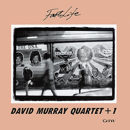 Fast Life by David Murray Quartet