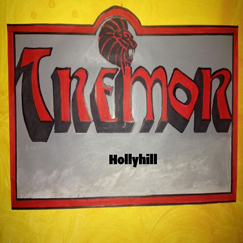 Hollyhill by Tremor