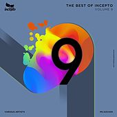 The Best of Incepto, Vol. 9 by Various Artists