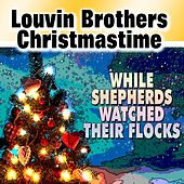 Louvin Brothers Christmastime (While Shepherds Watched Their Flocks) von The Louvin Brothers