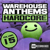 Warehouse Anthems: Hardcore, Vol. 15 - EP by Various Artists